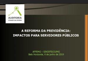 A REFORMA DA PREVIDNCIA IMPACTOS PARA SERVIDORES PBLICOS