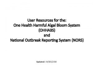 User Resources for the One Health Harmful Algal