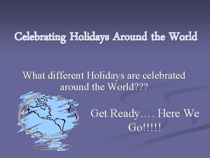 Celebrating Holidays Around the World What different Holidays