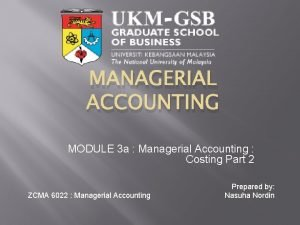 MANAGERIAL ACCOUNTING MODULE 3 a Managerial Accounting Costing