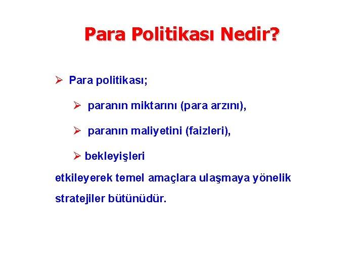 Para Politikas Nedir Para politikas parann miktarn para