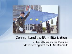 Denmark and the EU militarisation By Lave K