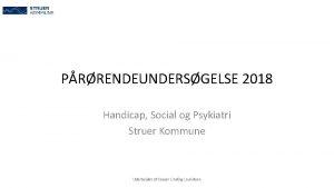 PRRENDEUNDERSGELSE 2018 Handicap Social og Psykiatri Struer Kommune