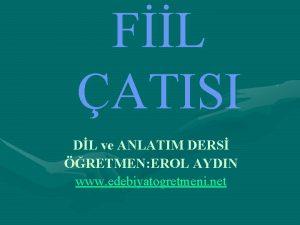 FL ATISI DL ve ANLATIM DERS RETMEN EROL