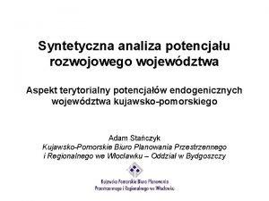 Syntetyczna analiza potencjau rozwojowego wojewdztwa Aspekt terytorialny potencjaw
