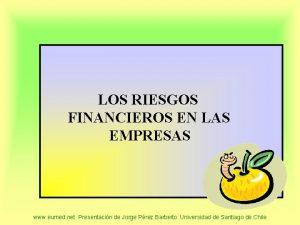 LOS RIESGOS FINANCIEROS EN LAS EMPRESAS www eumed