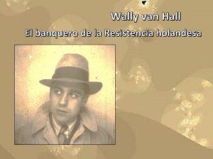 Wally van Hall El banquero de la Resistencia