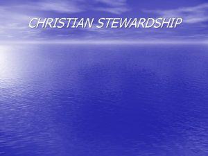 CHRISTIAN STEWARDSHIP 31 Christian Stewardship 1 Introduction Stewardship