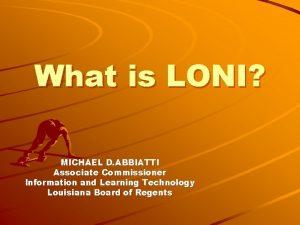 What is LONI MICHAEL D ABBIATTI Associate Commissioner