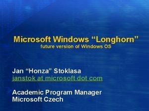 Microsoft Windows Longhorn future version of Windows OS