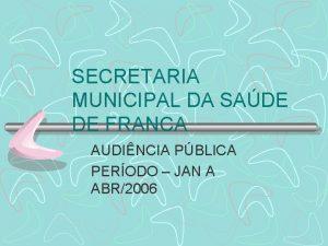 SECRETARIA MUNICIPAL DA SADE DE FRANCA AUDINCIA PBLICA