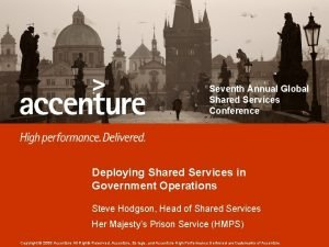 Seventh Annual Global Shared Services Conference Deploying Shared