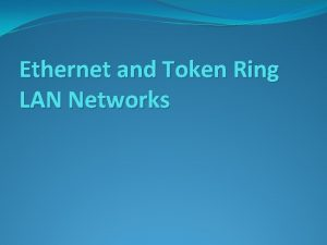Ethernet and Token Ring LAN Networks Local Area