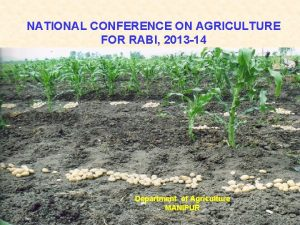 NATIONAL CONFERENCE ON AGRICULTURE FOR RABI 2013 14