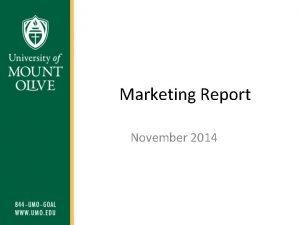 Marketing Report November 2014 Purpose The purpose of