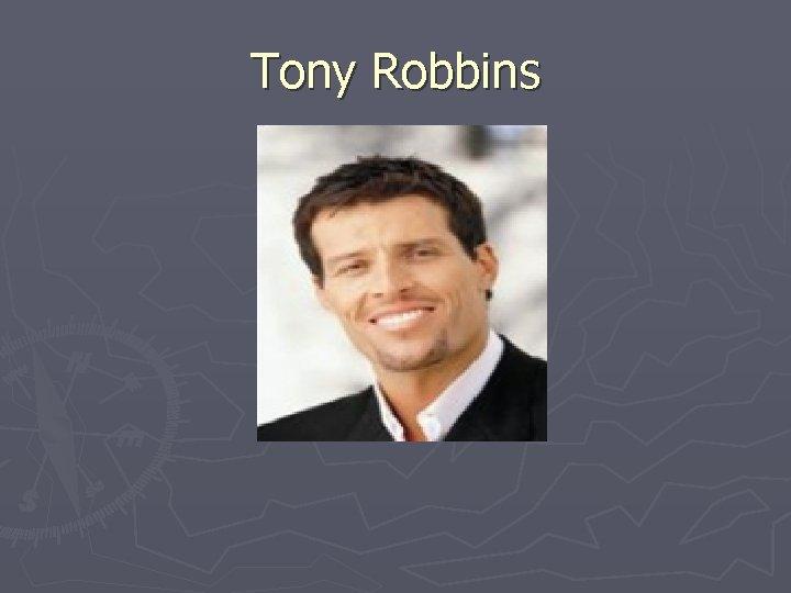 Tony Robbins Tony Robbins Bio Tony Robbins makes