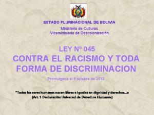 ESTADO PLURINACIONAL DE BOLIVIA Ministerio de Culturas Viceministerio