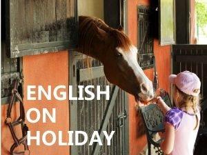 ENGLISH ON HOLIDAY BZ KMZ English on Holiday