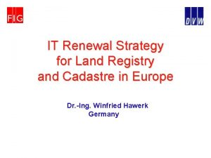 IT Renewal Strategy for Land Registry and Cadastre