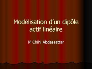 Modlisation dun diple actif linaire M Chihi Abdessattar