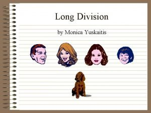 Long Division by Monica Yuskaitis Long Division Long