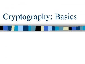 Cryptography Basics Outline n Classical Cryptography Caesar cipher