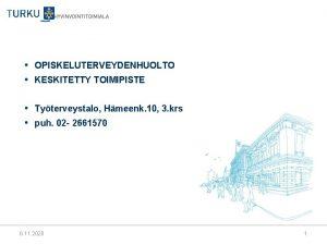 OPISKELUTERVEYDENHUOLTO KESKITETTY TOIMIPISTE Tyterveystalo Hmeenk 10 3 krs
