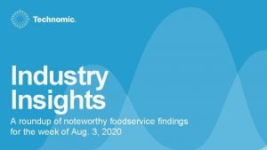 Industry Insights A roundup of noteworthy foodservice findings