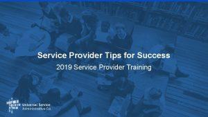 Service Provider Tips for Success 2019 Service Provider