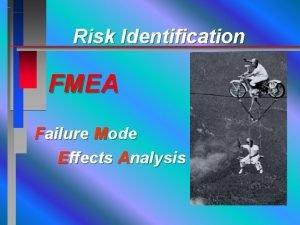 Risk Identification FMEA Failure Mode Effects Analysis Failure