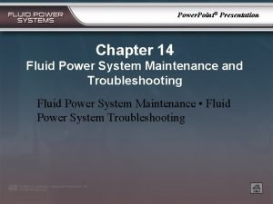 Power Point Presentation Chapter 14 Fluid Power System