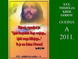 XXX NEDJELJA KROZ GODINU GODINA A 2011 1