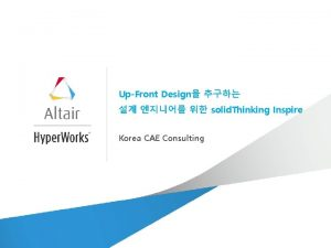UpFront Design solid Thinking Inspire Korea CAE Consulting