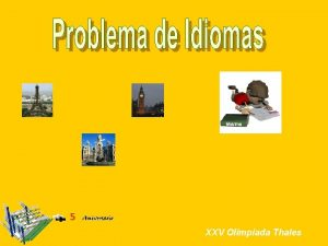 XXV Olimpiada Thales PROBLEMAS IDIOMAS DE El profesor