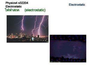 Physics 4 s 32204 Electrostatic electrostatic Electrostatic Physics