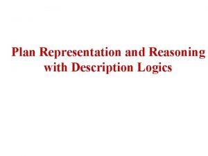 Plan Representation and Reasoning with Description Logics Representing