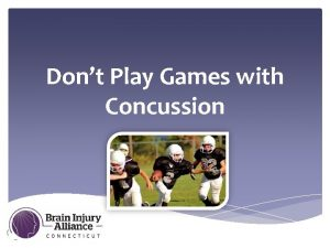Dont Play Games with Concussion Dont Play Games
