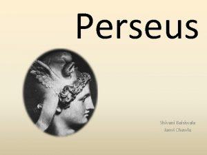 Perseus Shivani Baisiwala Janvi Chawla Ovids Metamorphoses Perseus