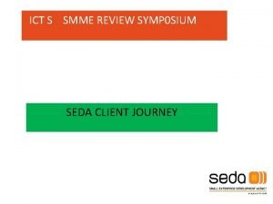 ICT S SMME REVIEW SYMP 0 SIUM SEDA
