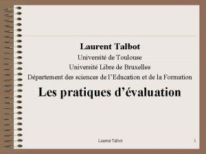 Laurent Talbot Universit de Toulouse Universit Libre de