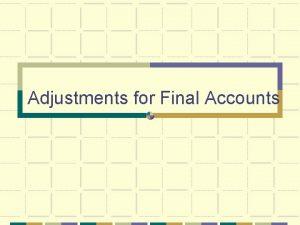 Adjustments for Final Accounts Prepayments and Accruals Expenses