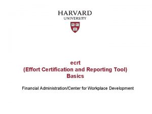 ecrt Effort Certification and Reporting Tool Basics Financial