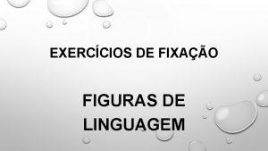 EXERCCIOS DE FIXAO FIGURAS DE LINGUAGEM 1 IDENTIFIQUE