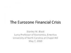 The Eurozone Financial Crisis Stanley W Black Lurcy