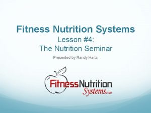 Fitness Nutrition Systems Lesson 4 The Nutrition Seminar
