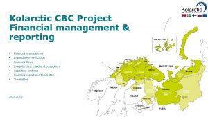 Kolarctic CBC Project Financial management reporting Financial management