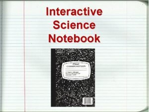 Interactive Science Notebook Welcome to Day One Interactive