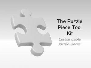 The Puzzle Piece Tool Kit Customizable Puzzle Pieces
