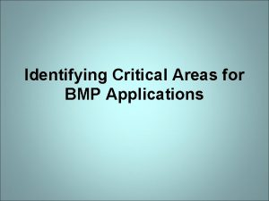 Identifying Critical Areas for BMP Applications Critical Areas