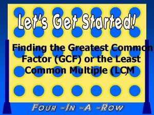 Finding the Greatest Common Factor GCF or the